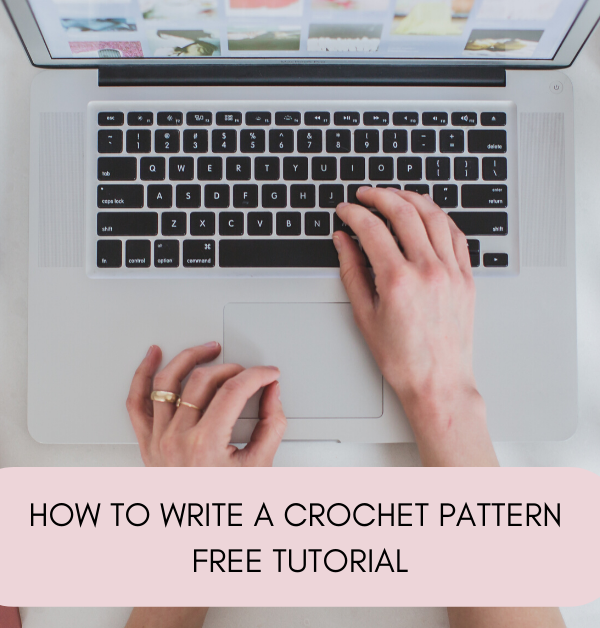 How to Write a Crochet Pattern – Free Tutorial