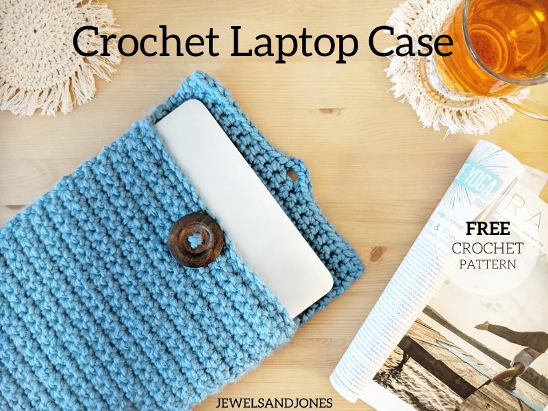 Easy Crochet Laptop Case – Free Crochet Pattern