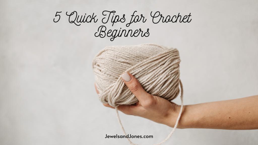 5 consejos rápidos para principiantes de crochet que aprenden a crochet